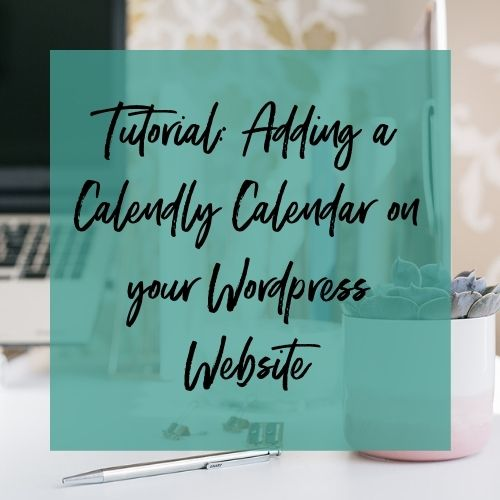 Image with name of Tutorial - adding calendly to your WordPress Website